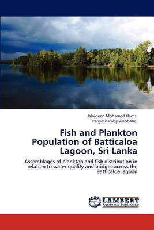 Fish and Plankton Population of Batticaloa Lagoon, Sri Lanka(English, Paperback, Mohamed Harris Jalaldeen)