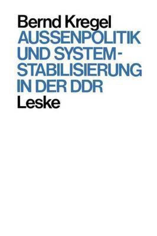 Au enpolitik Und Systemstabilisierung in Der Ddr(German, Paperback, Kregel Bernd)