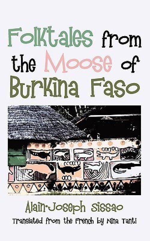 Folktales from the Moose of Burkina Faso(English, Paperback, Sissao Alain-Joseph)