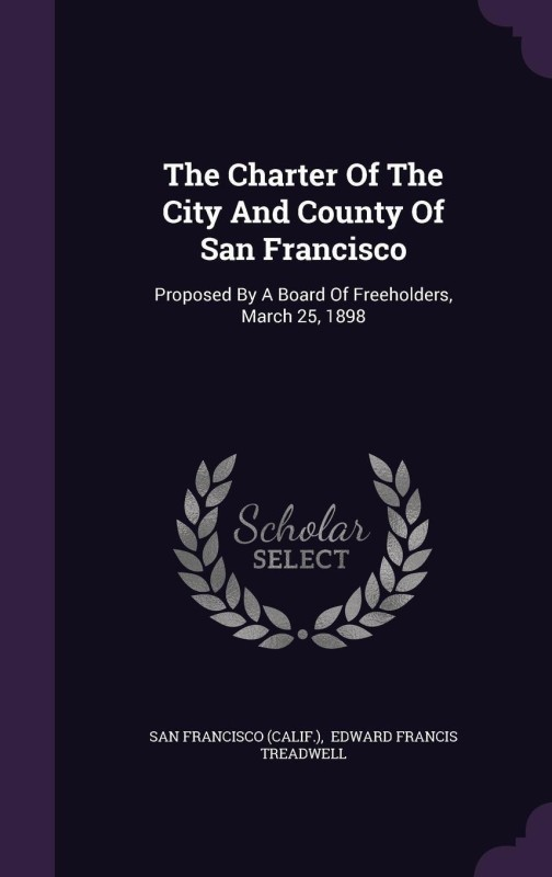 The Charter of the City and County of San Francisco(English, Hardcover, (Calif ) San Francisco)