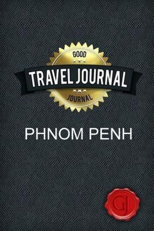 Travel Journal Phnom Penh(English, Paperback, Journal Good)