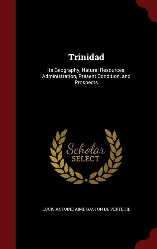 Trinidad(English, Hardcover, De Verteuil Louis Antoine Aime Gaston)