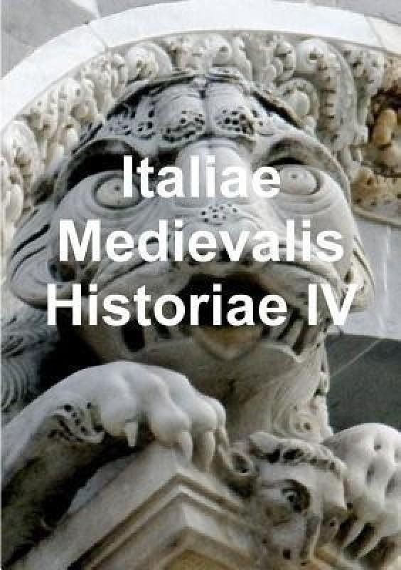 Italiae Medievalis Historiae IV(Italian, Paperback, cali maurizio)