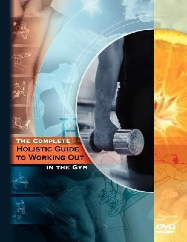 The Complete Holistic Guide to Working Out in the Gym(English, Paperback, Dr Pinchas Igal)