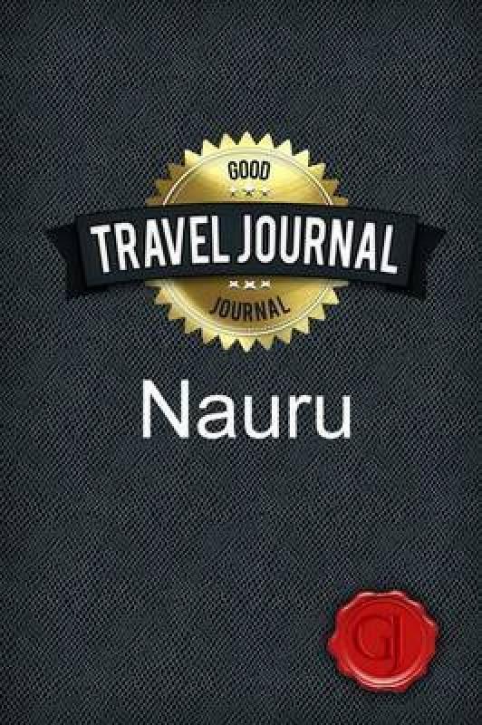 Travel Journal Nauru(English, Paperback, Journal Good)