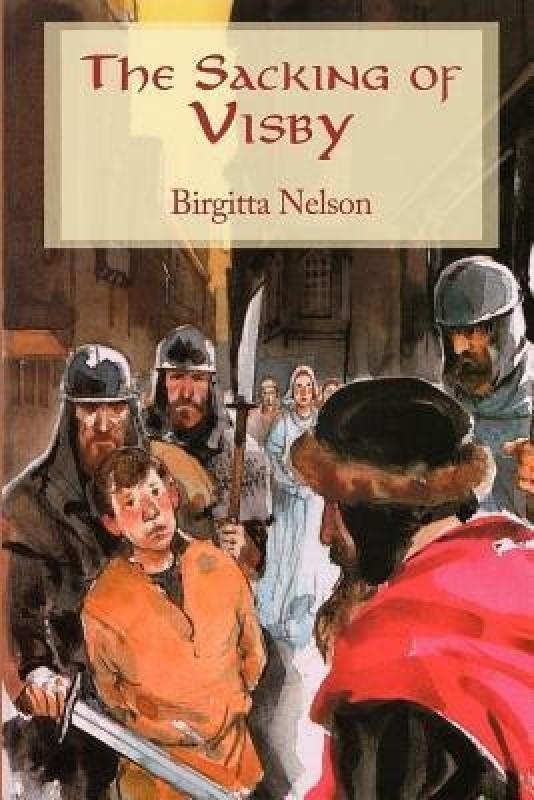 The Sacking of Visby(English, Paperback, Nelson Birgitta)