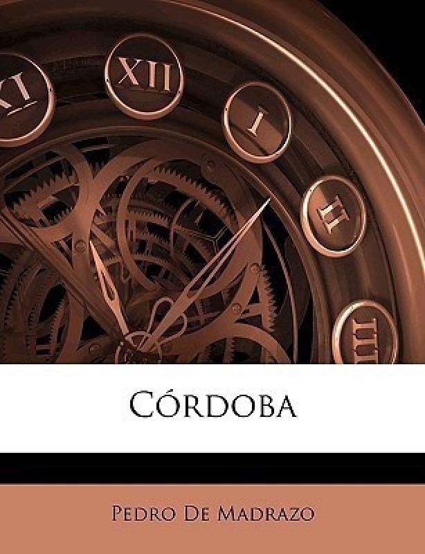 Cordoba(Spanish, Paperback, De Madrazo Pedro)