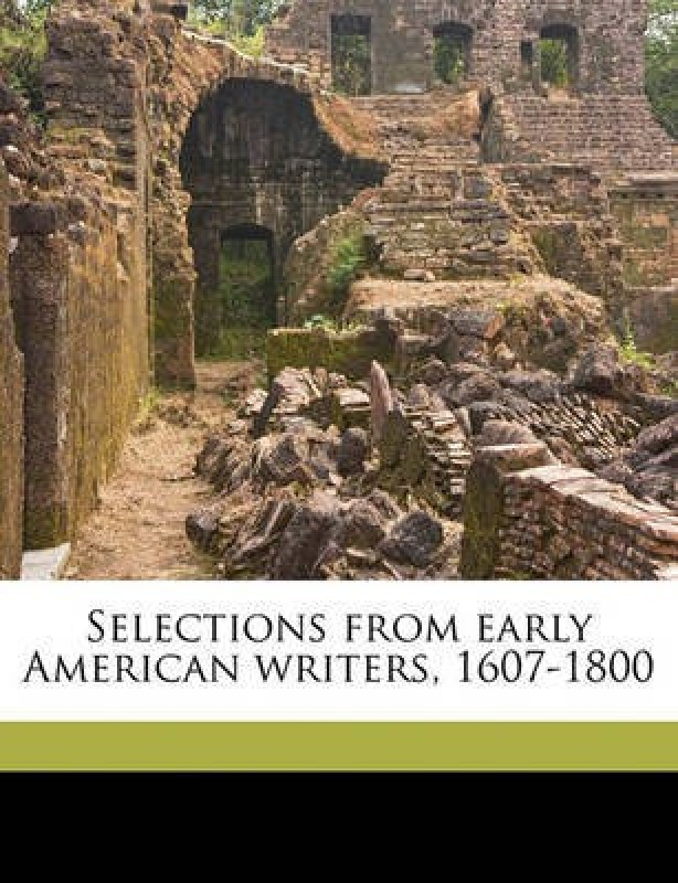 Selections from Early American Writers, 1607-1800(English, Paperback, Cairns William B)