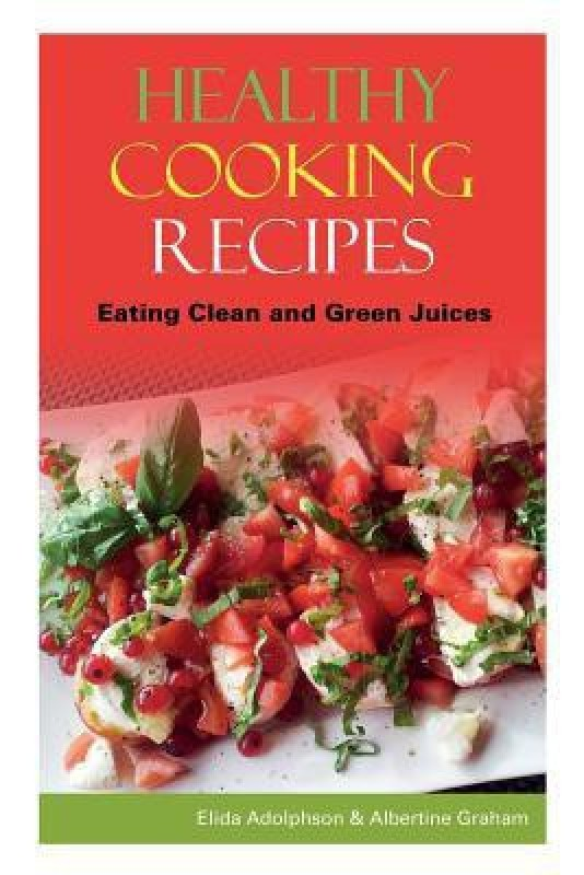 Healthy Cooking Recipes(English, Paperback, Adolphson Elida)