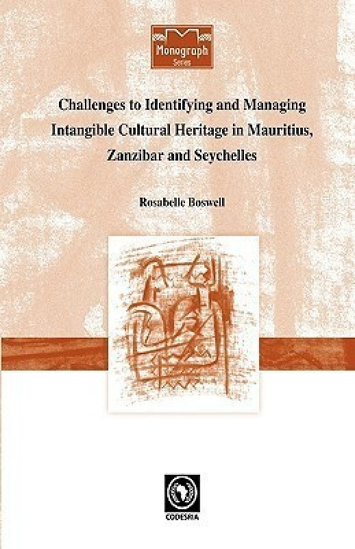 Challenges to Identifying and Managing Intangible Cultural Heritage in Mauritius, Zanzibar and Seychelles(English, Paperback, Boswell Rosabelle)