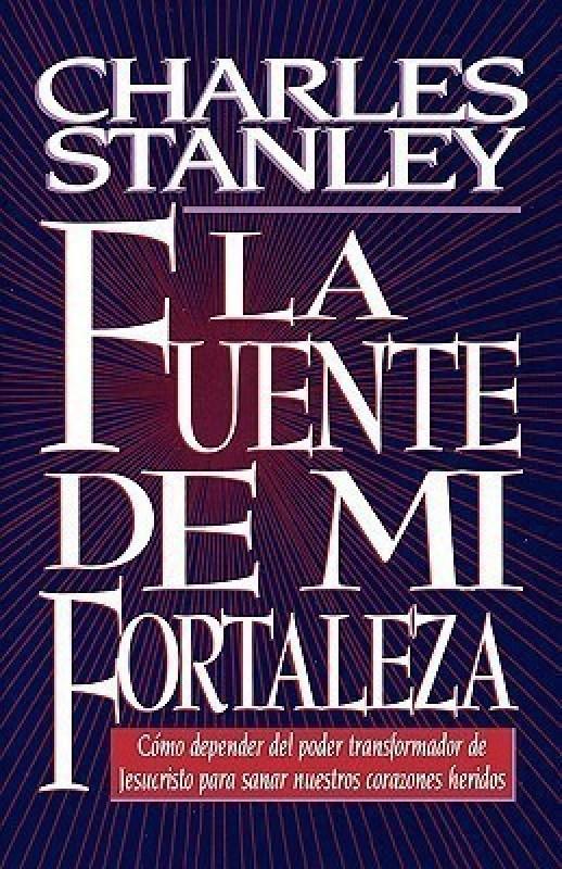 Fuente de mi fortaleza(Spanish, Paperback, Stanley Charles F.)