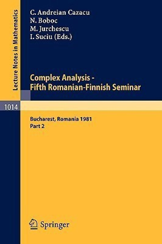 Complex Analysis - Fifth Romanian-Finnish Seminar. Proceedings of the Seminar Held in Bucharest, June 28 - July 3, 1981: Part 2 - Part 2(English, Paperback, unknown)
