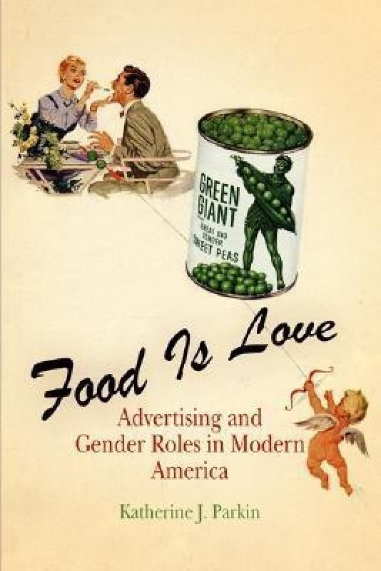 Food Is Love(English, Paperback, Parkin Katherine J.)