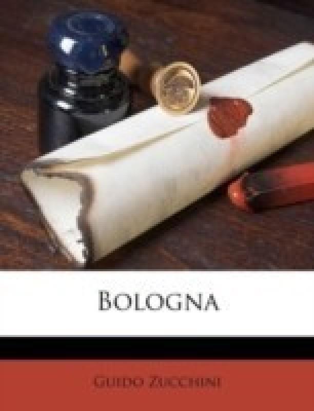 Bologna(English, Paperback, Zucchini Guido)