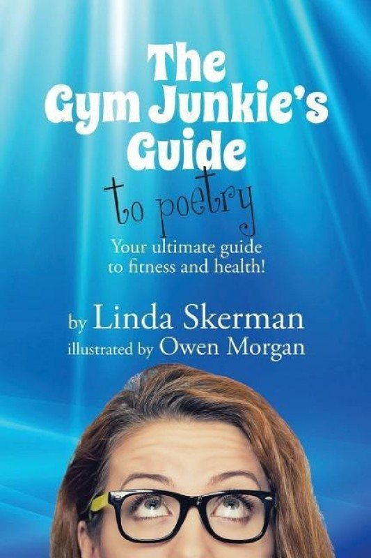 The Gym Junkie's Guide to Poetry(English, Paperback, Skerman Linda)