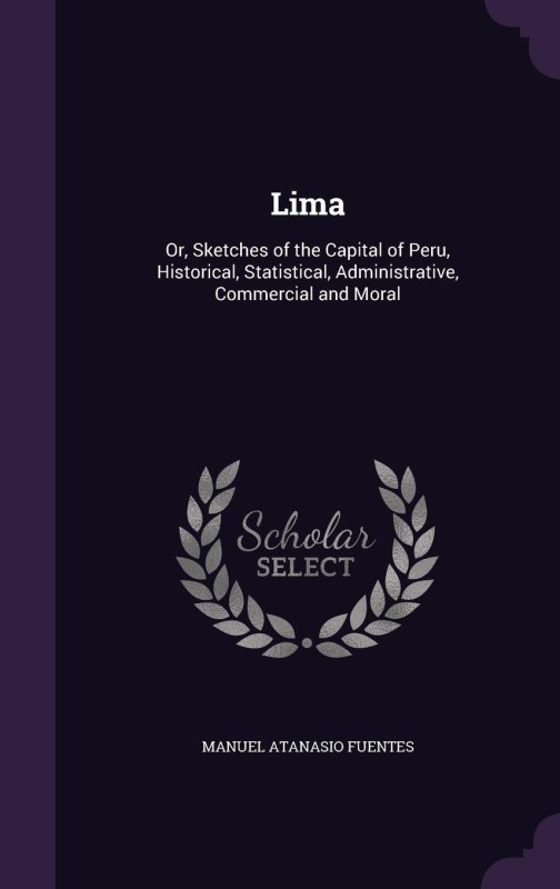 Lima(English, Hardcover, Fuentes Manuel Atanasio)