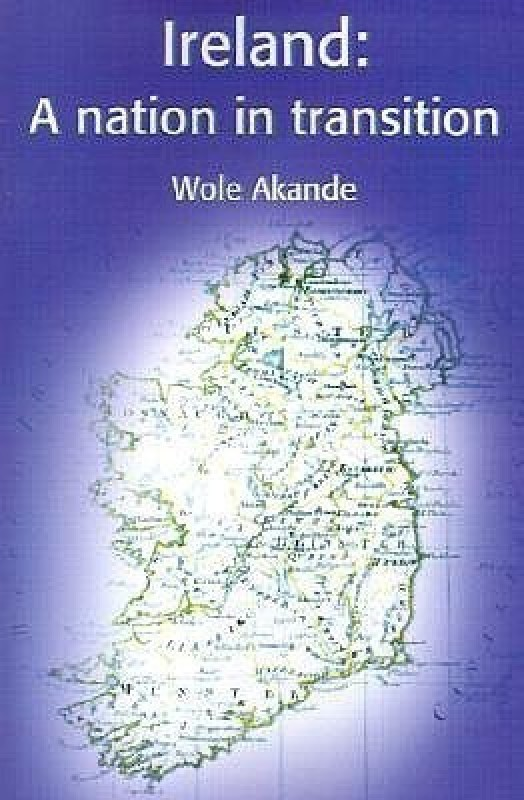 Ireland: A Nation in Transition(English, Paperback, Akande Wole)