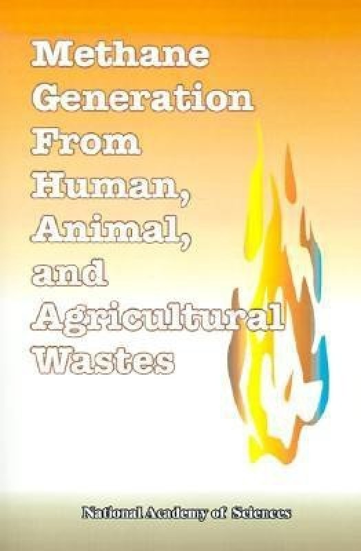 Methane Generation from Human, Animal, and Agricultural Wastes(English, Paperback, National Academy of Sciences)