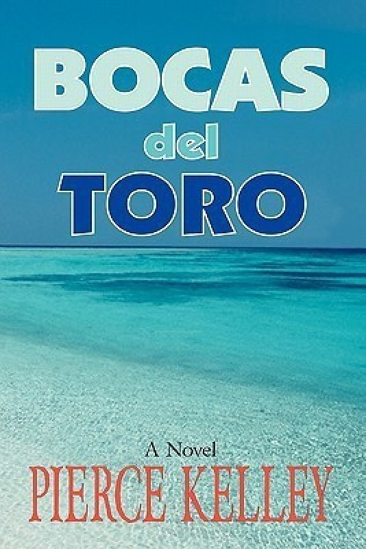 Bocas del Toro(English, Paperback, Kelley Pierce)