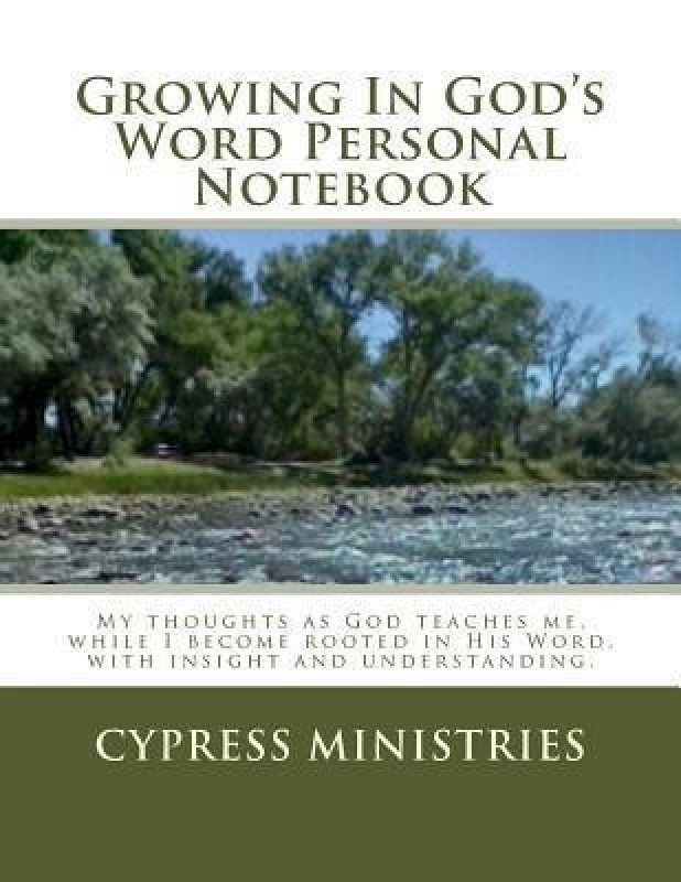 Growing in God's Word Personal Notebook(English, Paperback, Ministries Cypress)