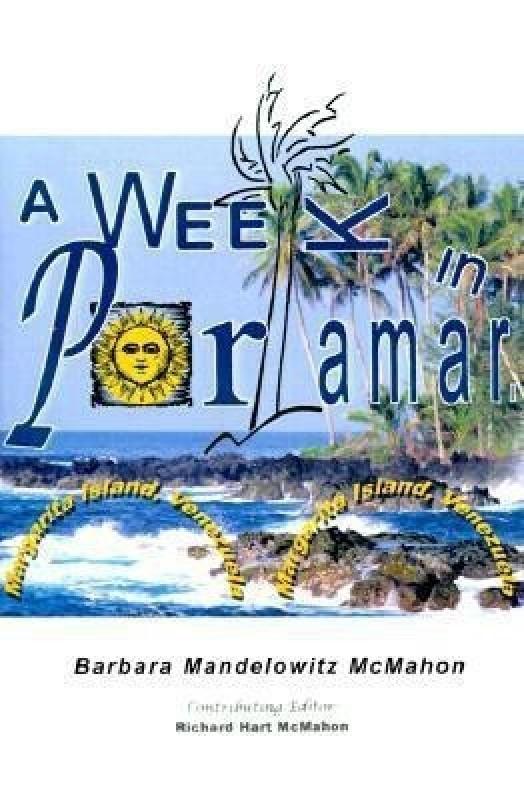 A Week in Porlamar, Margarita Island, Venezuela(English, Paperback, McMahon Barbara Mandelowitz)
