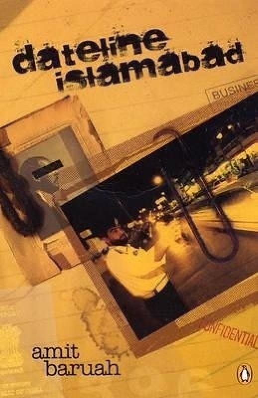 Dateline Islamabad(English, Paperback, Amit Baruah Baruah Amit)