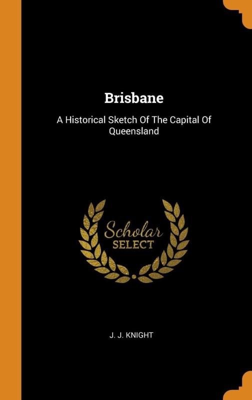 Brisbane(English, Hardcover, Knight J J)