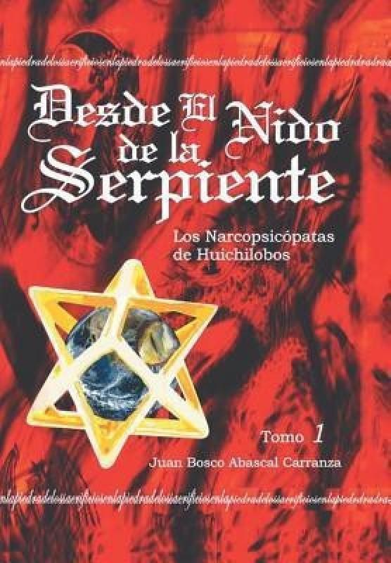 Desde El Nido de La Serpiente(English, Hardcover, Carranza Juan Bosco Abascal)