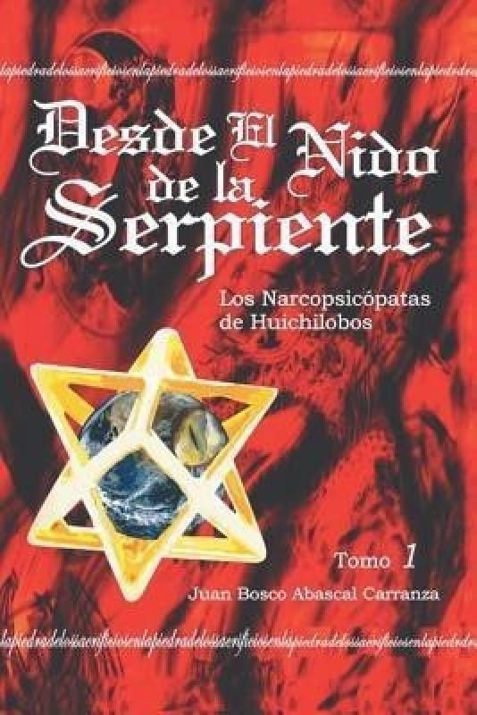 Desde El Nido de La Serpiente(English, Paperback, Carranza Juan Bosco Abascal)