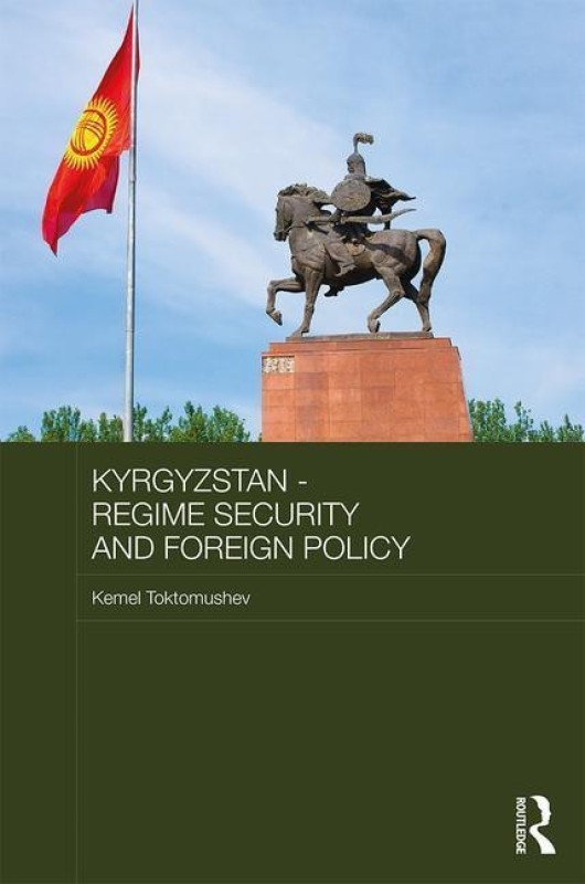Kyrgyzstan - Regime Security and Foreign Policy(English, Hardcover, Toktomushev Kemel)