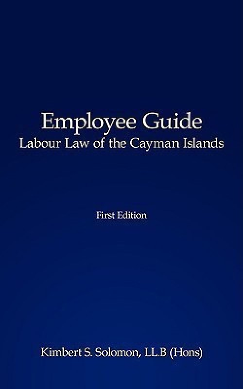 Employee Guide Labour Law of the Cayman Islands(English, Paperback, Solomon Kimbert S.)
