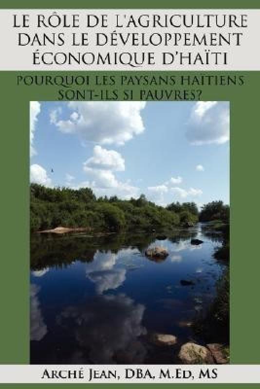 LE Role De L'Agriculture Dans Le Developpement Economique D'Haiti(French, Paperback, Jean Arche)