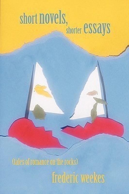 Short Novels, Shorter Essays(English, Paperback, Weekes Frederic)