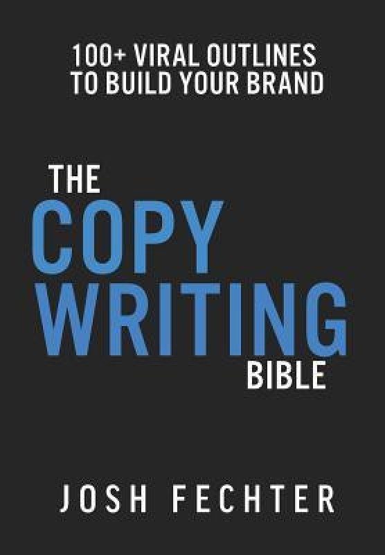 The Copywriting Bible(English, Hardcover, Fechter Josh)