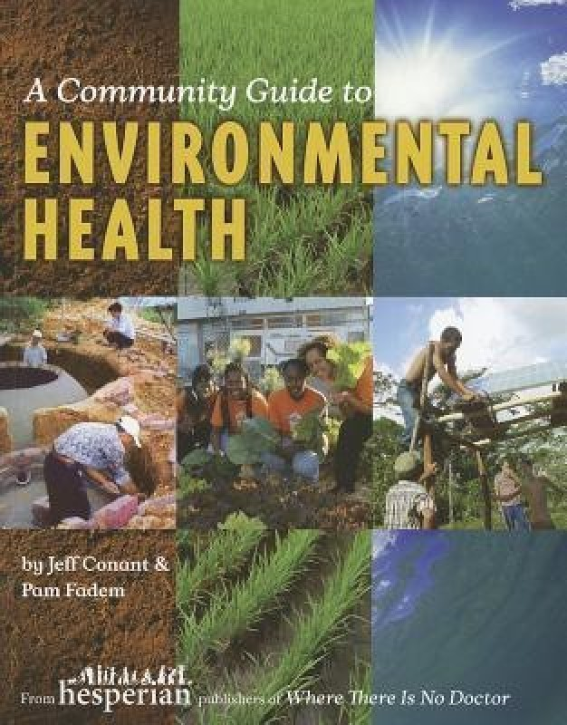 A Community Guide to Environmental Health(English, Paperback, Conant Jeff)