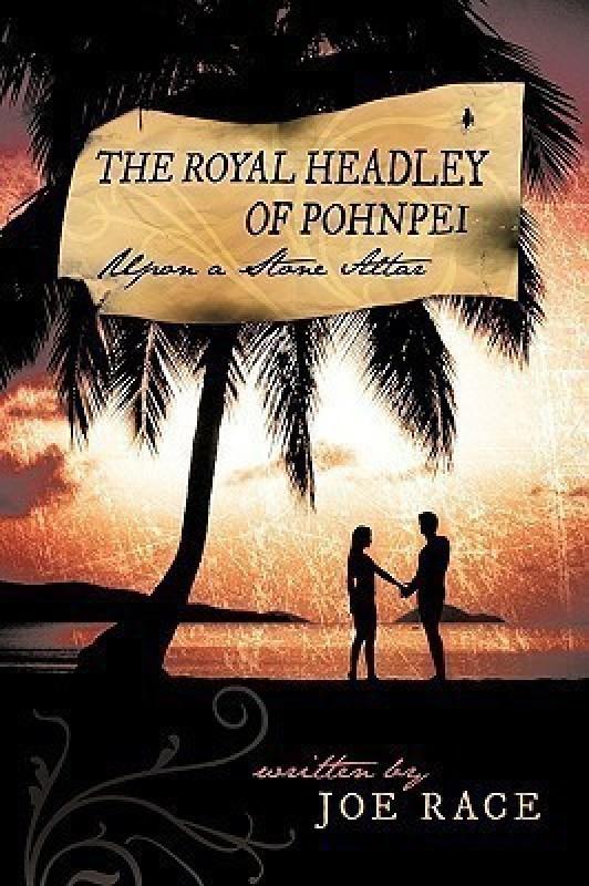 The Royal Headley of Pohnpei(English, Paperback, Race Joe)