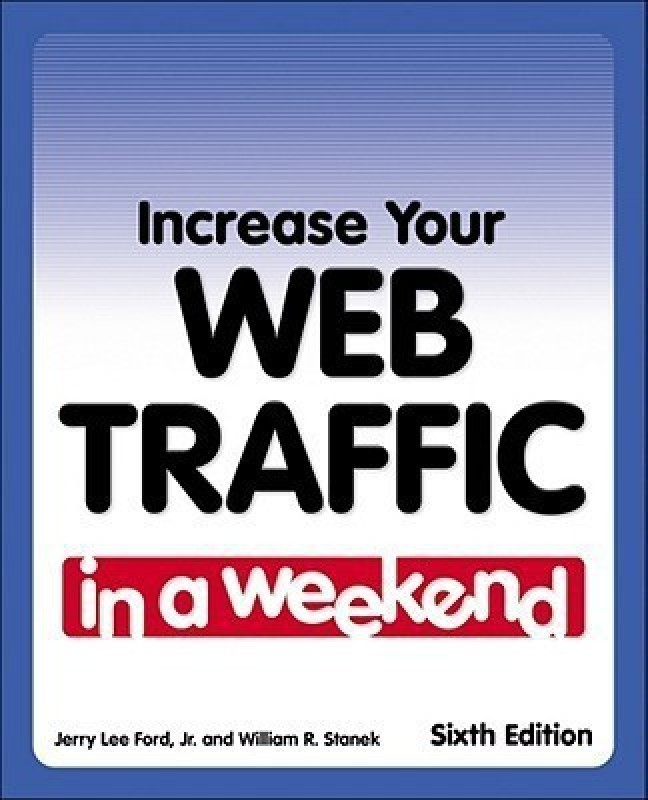 Increase Your Web Traffic in a Weekend(English, Paperback, Jr. Ford Jerry Lee)