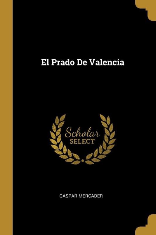El Prado de Valencia(French, Paperback, Mercader Gaspar)