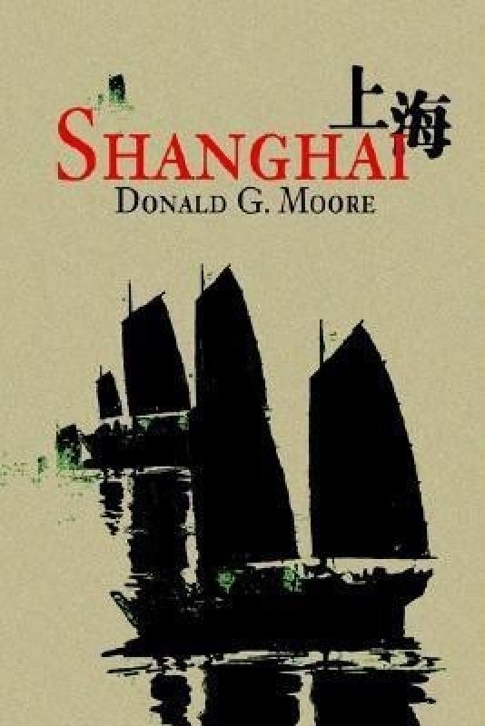 Shanghai(English, Paperback, Moore Donald G)