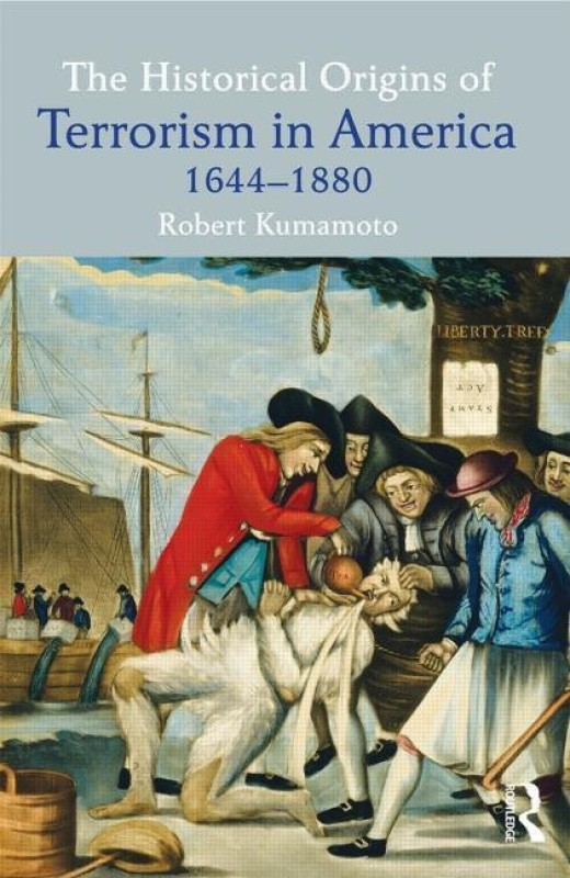 The Historical Origins of Terrorism in America(English, Paperback, Kumamoto Robert)