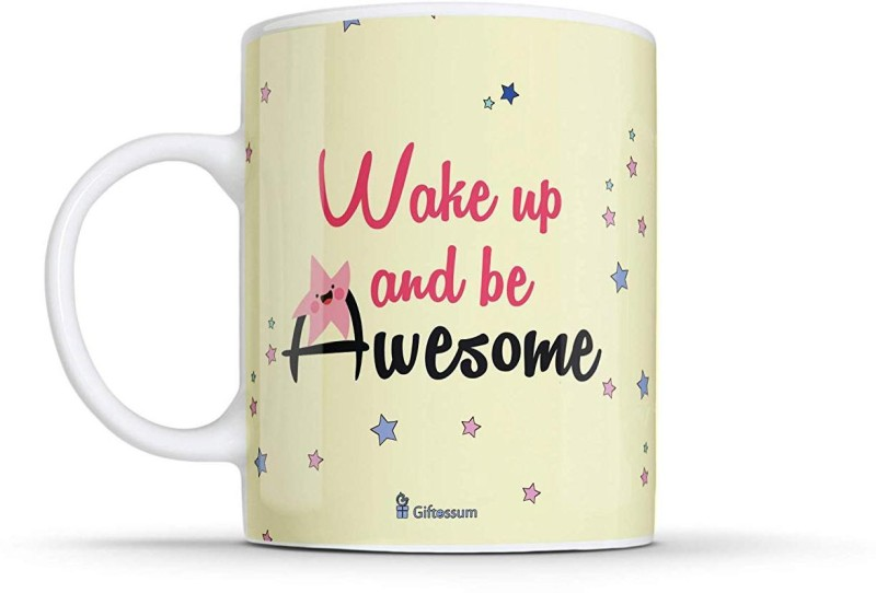 Giftossum Wake Up and Be Awesome Printed Ceramic Coffee mug for Home Decor, 350 ml, Best Gift for Wish Ceramic Mug(350)