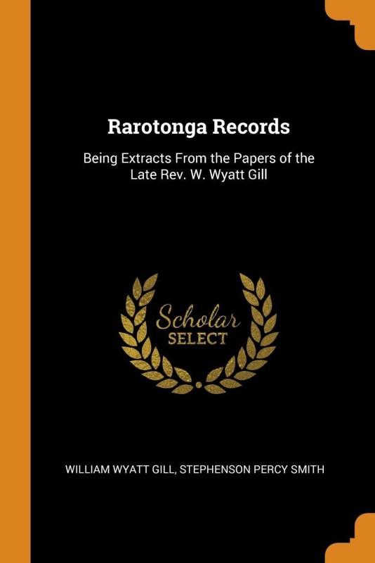 Rarotonga Records(English, Paperback, Gill William Wyatt)