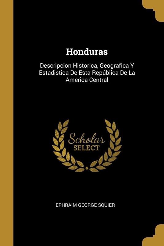 Honduras(Spanish, Paperback, Squier Ephraim George)