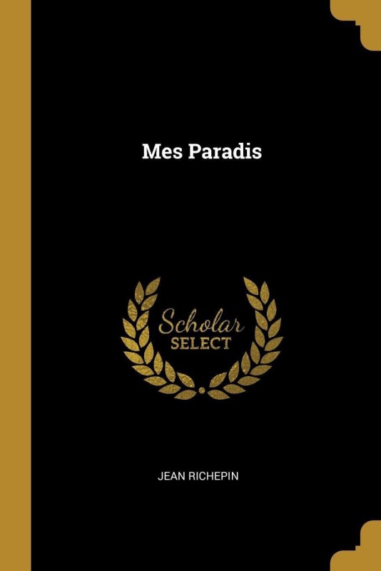 Mes Paradis(French, Paperback, Richepin Jean)
