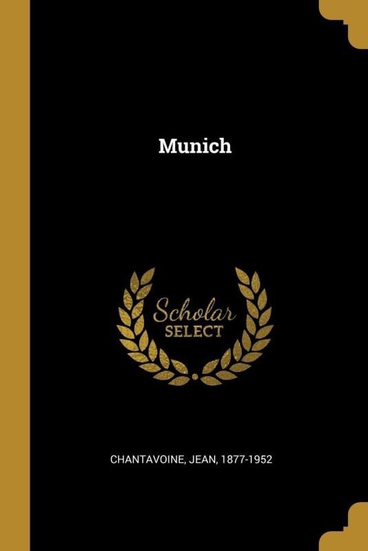 Munich(French, Paperback, Chantavoine Jean)