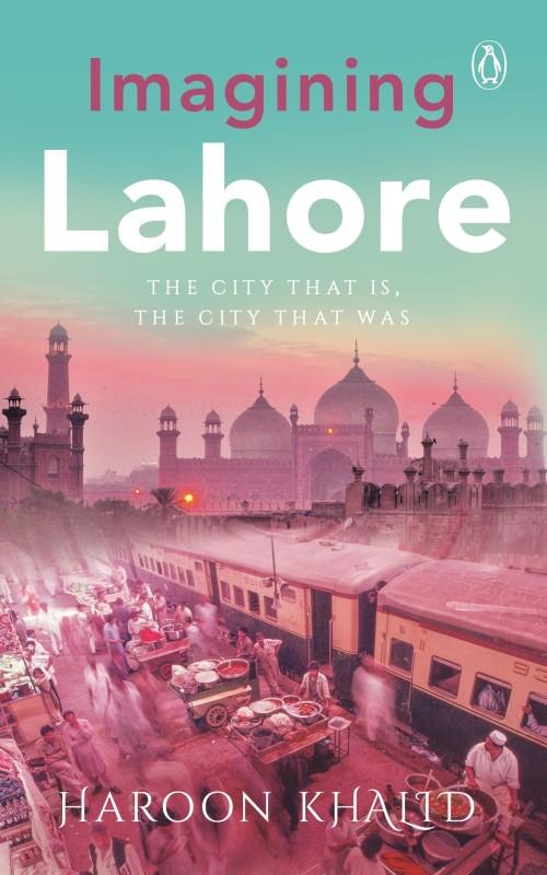 Imagining Lahore(English, Hardcover, Khalid Haroon)