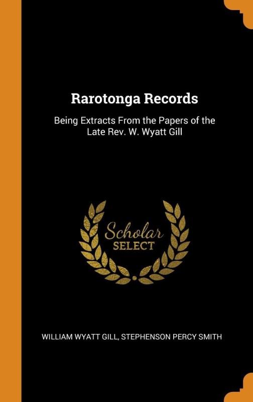 Rarotonga Records(English, Hardcover, Gill William Wyatt)