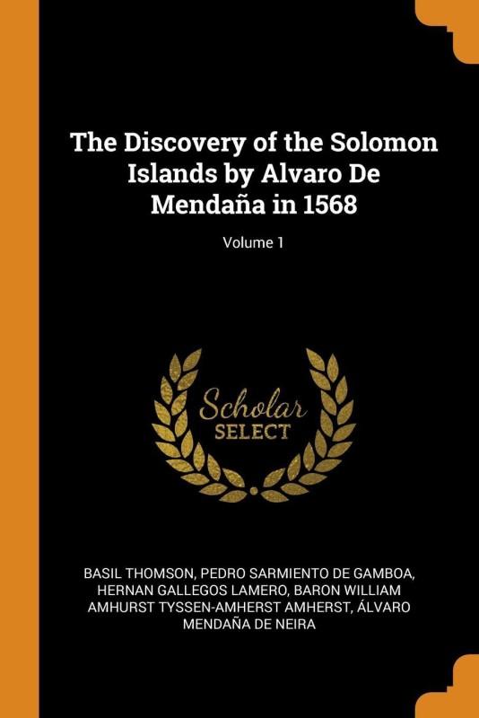 The Discovery of the Solomon Islands by Alvaro de Menda a in 1568; Volume 1(English, Paperback, Thomson Basil)