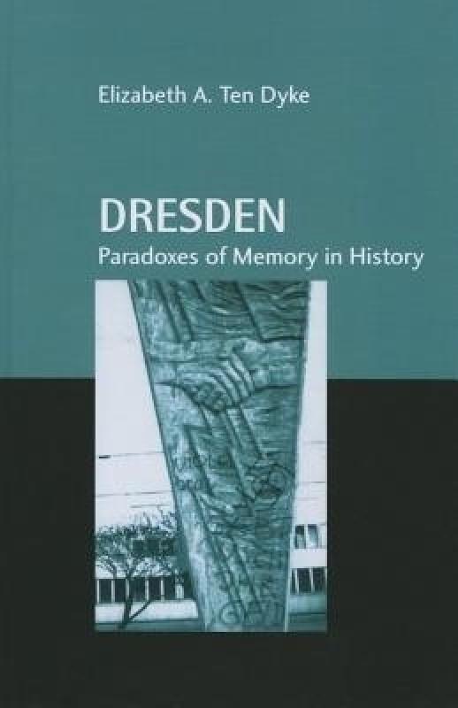 Dresden(English, Paperback, Ten Dyke Elizabeth A.)