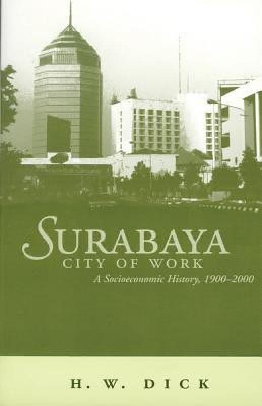 Surabaya City Of Work(English, Paperback, Dick Howard)